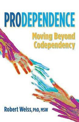 Book Review: Prodependence: Moving Beyond Codependency